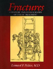 Fractures: A History and Iconography of Their Treatment by Leonard F. Peltier, M.D.