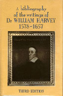 A Bibliography of the Writings of Dr William Harvey 1578–1657