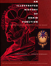 An Illustrated History of Brain Function: Imaging the Brain from Antiquity to the Present by Edwin Clarke & K. E. Dewhurst