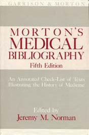 Morton's Medical Bibliography Fifth edition, revised and enlarged.