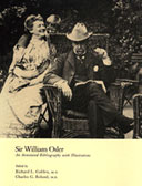 Sir William Osler: An Annotated Bibliography with Illustrations