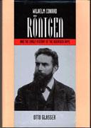 Wilhelm Conrad Röntgen and the Early History of the Roentgen Rays