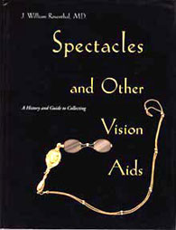 Spectacles and Other Vision Aids by J. William Rosenthal, M.D.